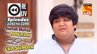 Weekly Reliv | Taarak Mehta Ka Ooltah Chashmah | 10th July to 14th July 2017 | Episode 2242 to 2246