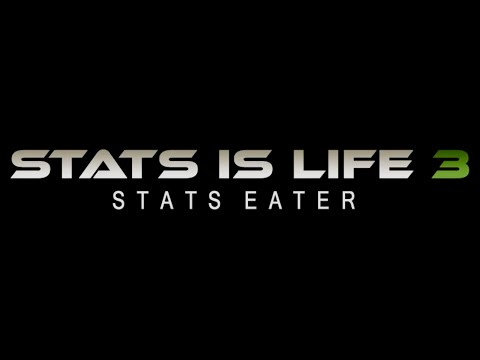 Stats is Life 3 - Stats Eater