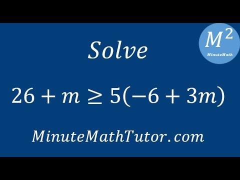 Solve 26+m≥5(-6+3m)