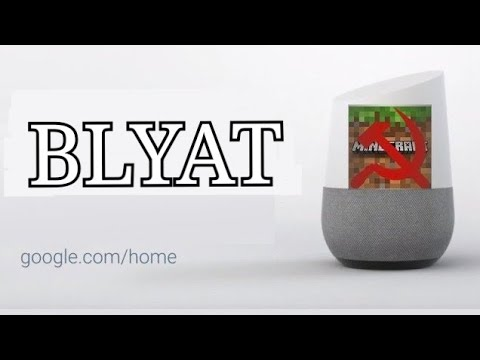 Russian Google home. But he is obsessed with Minecraft