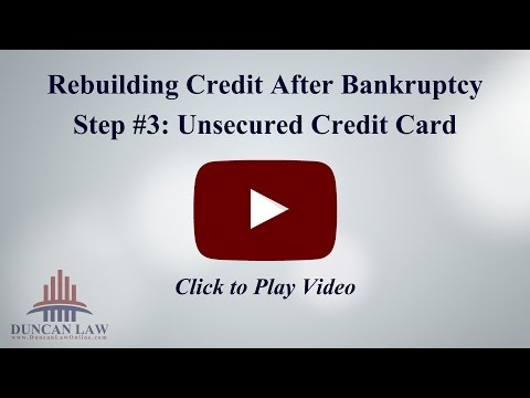 Rebuilding Credit After Bankruptcy - Step #3: Unsecured Credit Card