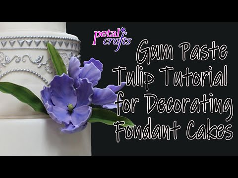 Making Tulips in Gumpaste by Petal Crafts