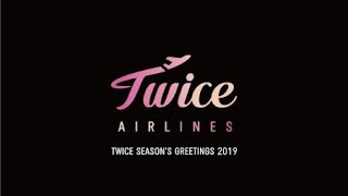 "TWICE JAPAN SEASON'S GREETINGS 2019 ""TWICE AIRLINES"" Teaser"