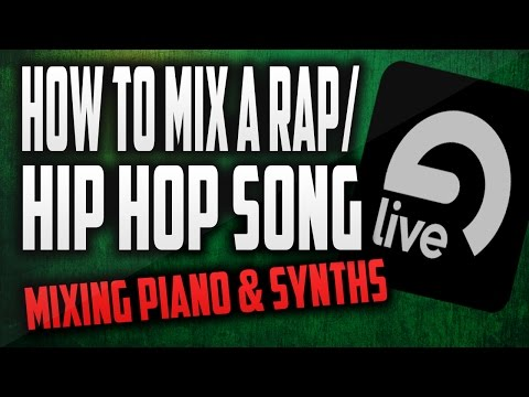 How to mix a Rap/Hip Hop song in Ableton 9: Mixing Piano, Synths & Efx