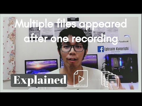 Single video file split into multiple files after recording - Explained