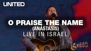 O Praise The Name (anástasis) Live In Israel - Hillsong United