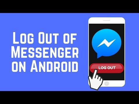 How to Log Out of Messenger on Android 2018
