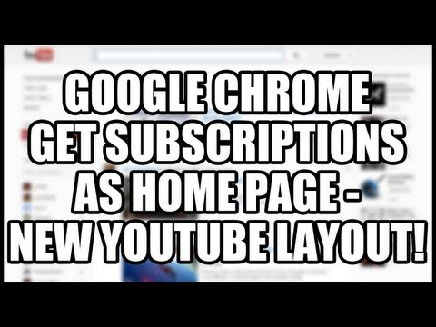 NEW YouTube Layout! Set Homepage As Subscriptions Feed! (Google Chrome)