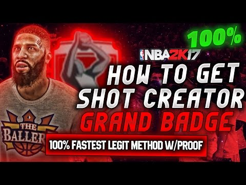 NBA 2K17 - 100% HOW TO GET SHOT CREATOR PRO GRAND BADGE! FAST W/ PROOF