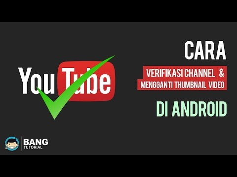 Cara Verifikasi Channel dan Mengganti Thumbnail Video di Android | YOUTUBE TUTORIAL #1