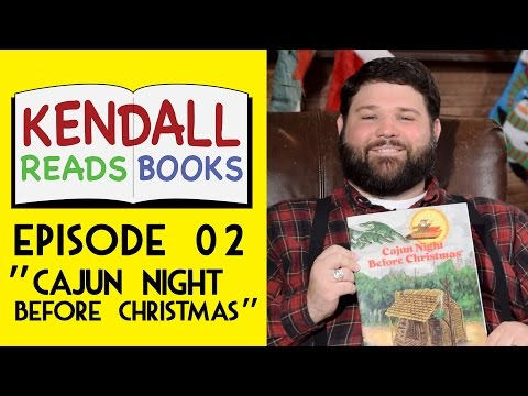 Kendall Reads Episode 02 Cajun Night Before Christmas