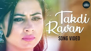 Takdi Ravan Song - Movie Jindua | Jonita Gandhi | Sargun Mehta | Superhit Punjabi Songs