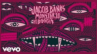 Jacob Banks - Monster 2.0 ft. Boogie (Official Audio)
