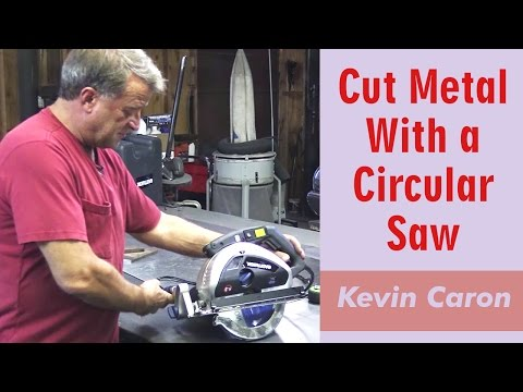 How to Cut Metal With A Circular Saw - Kevin Caron