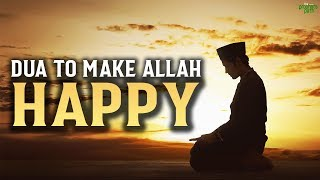 THIS DUA WILL MAKE ALLAH VERY HAPPY!