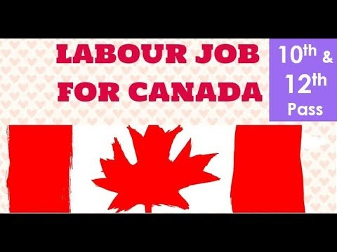 Labour Jobs for 10th & 12th Pass in Canada
