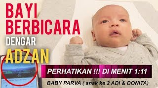 MERINDING !! REAKSI BAYI DONITA DENGAR SUARA ADZAN. KEAJAIBAN TERJADI BABY PARVA anak DONITA dan ADI