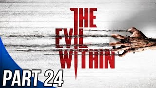 The Evil Within - Gameplay Walkthrough Part 24 - Chapter 11