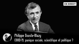 COVID-19, panique sociale, scientifique et politique ? Philippe Douste-Blazy [EN DIRECT]