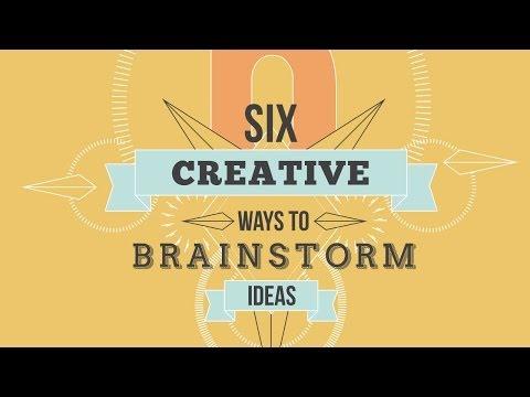 Six Creative Ways To Brainstorm Ideas