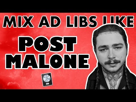 How to Mix Ad Libs Like POST MALONE -