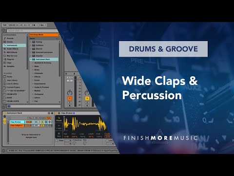 Ableton Drums Tutorial - Wide Claps & Percussion