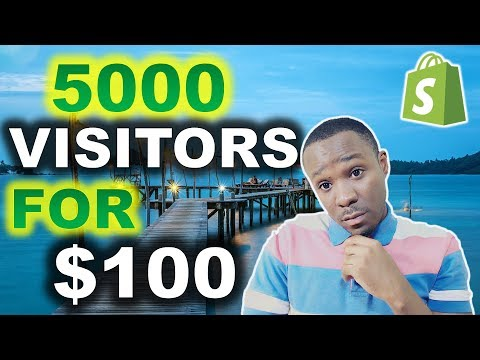 How to Get Your First 5000 Shopify Visitors for $100 💵
