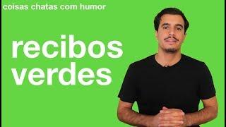 RECIBOS VERDES   coisas chatas com humor