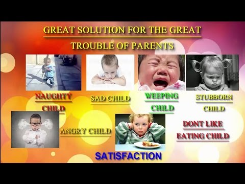 stubborn child, weeping child, angry child, sad child and dont like eating child handling