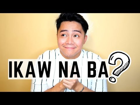 TIPS How To Know The Right Person (IKAW NA BA SI MR RIGHT)