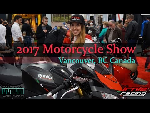 2017 Motorcycle Show - Vancouver, BC Canada | Irnieracing