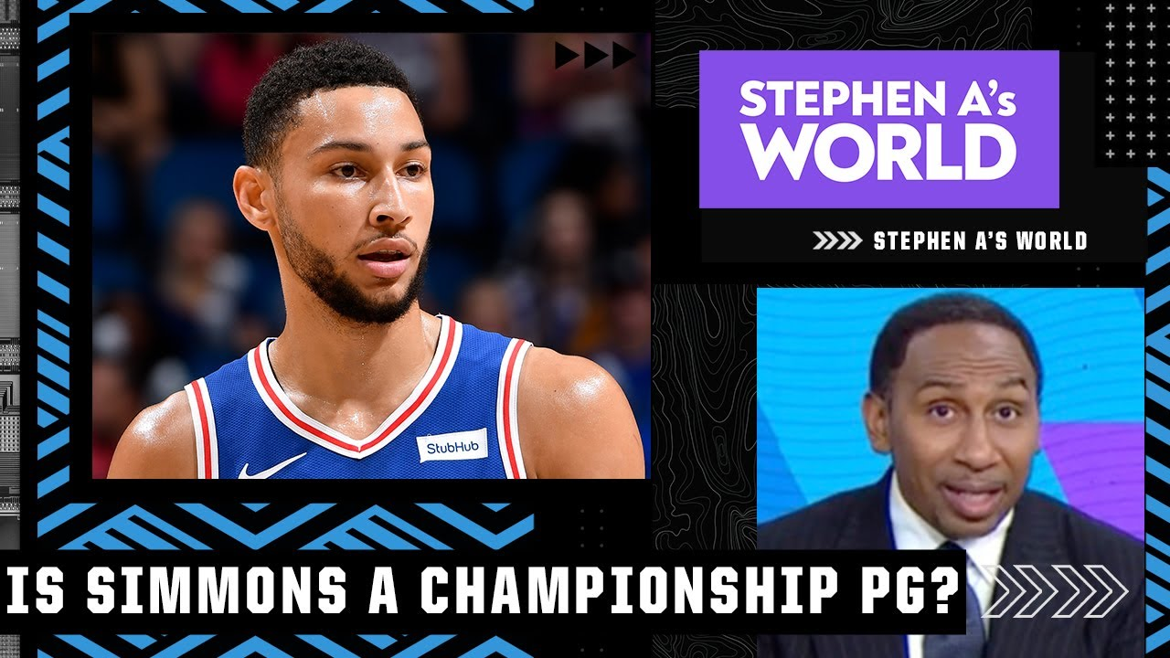 'HELL NO!' - Stephen A. doesn't believe Ben Simmons is a championship PG   Stephen A's World