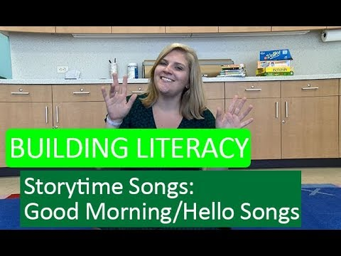 Building Literacy with Storytime Songs - Good Morning/Hello