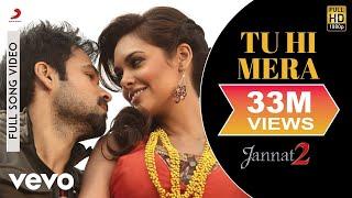 Tu Hi Mera - Jannat 2 | Emraan Hashmi | Esha Gupta
