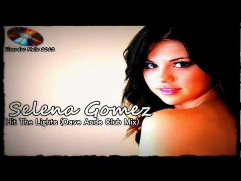 Selena Gomez  Hit The Lights (Dave Aude Club Mix)