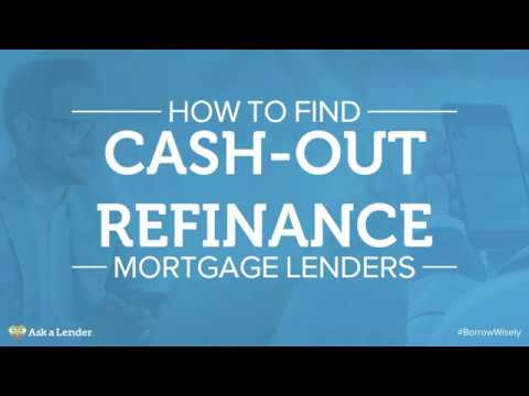 How to Find Cash-Out Refinance Mortgage Lenders | Ask a Lender