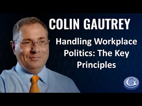 Handling Workplace Politics: The Key Principles