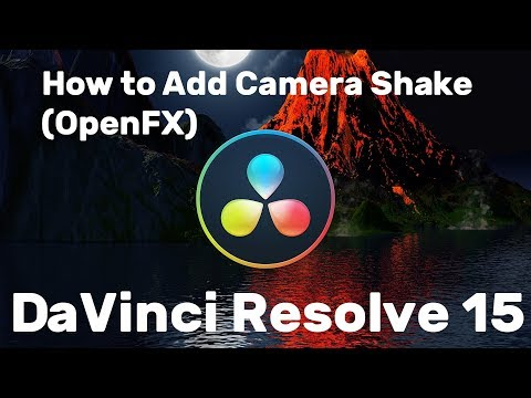 How to Add Camera Shake and Video SFX / OpenFX | DaVinci Resolve 15 Tutorial