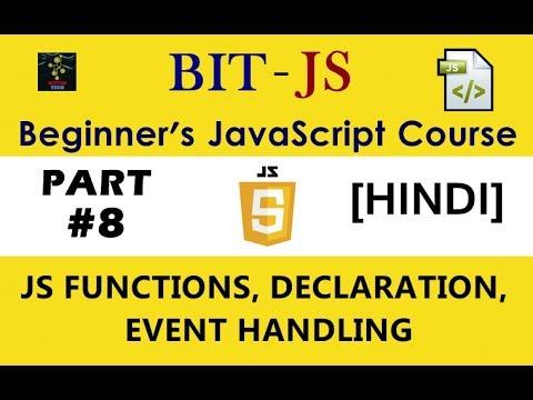 [HINDI] BIT-JS Beginner's JavaScript Course | Part #8 | JS Functions and Declaration