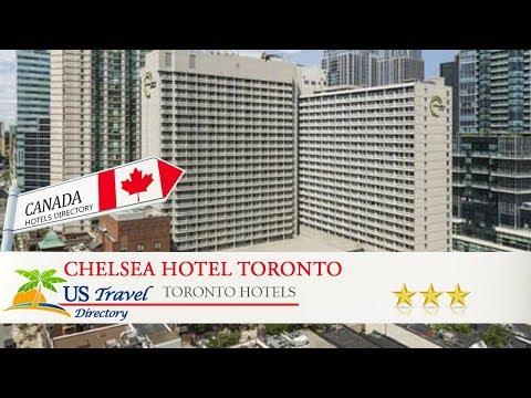 Chelsea Hotel Toronto - Toronto Hotels, Canada
