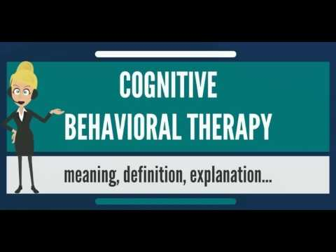 What is COGNITIVE BEHAVIORAL THERAPY? What does COGNITIVE BEHAVIORAL THERAPY mean?