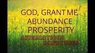 """Affirmations: """"God, Grant Me Abundance and Prosperity"""". Scripture Affirmations.Relaxing!"""