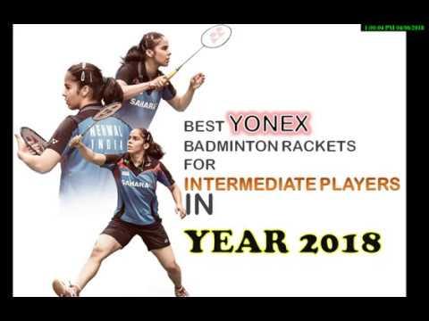 Best Yonex Badminton Rackets For Intermediate Players In 2018