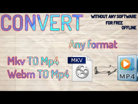 Convert mkv to mp4 any format to other format for free . OFFLINE (HD)