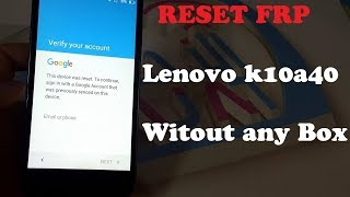 How to remove google account on lenovo k10a40 android 6