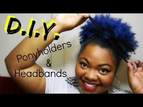 D.I.Y. | Super Cheap Ponyholders & Headbands | Natural Hair