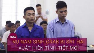 Vụ nam sinh Grab bị sát hại: Xuất hiện tình tiết mới   VTC Now