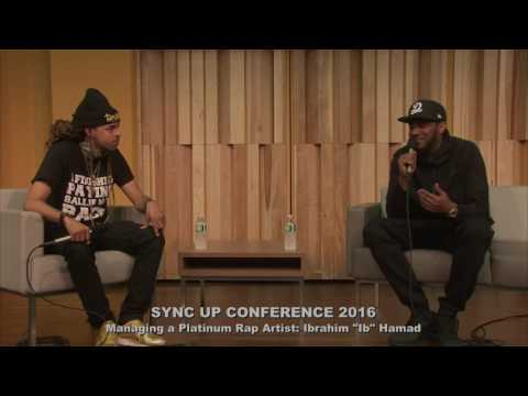 2016 Sync Up Conference: Managing a Platinum Rap Artist with Ibrahim 'Ib' Hamad and Dee-1