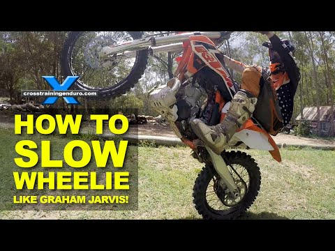 HOW TO SLOW WHEELIE LIKE GRAHAM JARVIS: Cross Training Enduro Skills