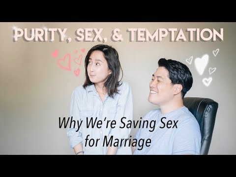Purity, Sex, & Temptation | Why We're Waiting Until Marriage